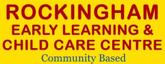 Rockingham Early Learning  Child Care Centre Inc