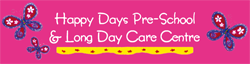 Happy Days Pre-School  Long Day Care Centre - Child Care